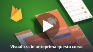 Android O: Sviluppa App da zero con Firebase